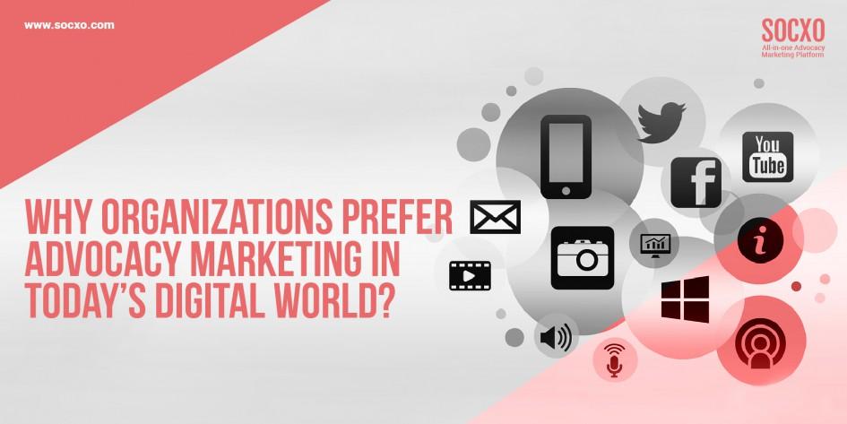 Why Organizations Prefer Advocacy Marketing in Today's Digital World?
