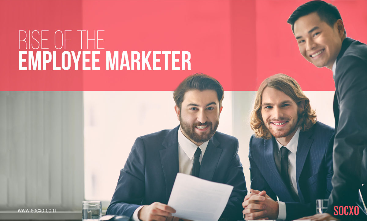 employee advocacy - rise of an employee marketer