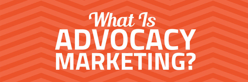 What is Advocacy Marketing