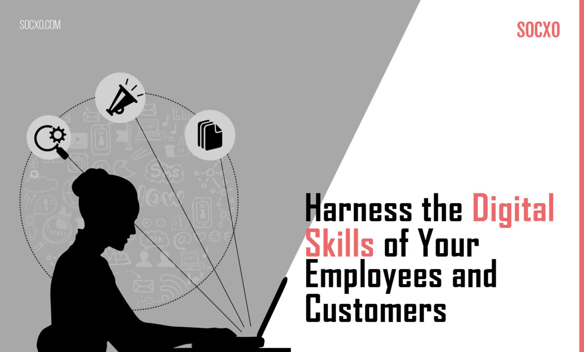 Harness the Digital Skills of Your Employees and Customers