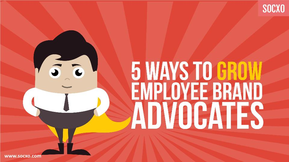 Ways to Grow Employee Brand Advocates