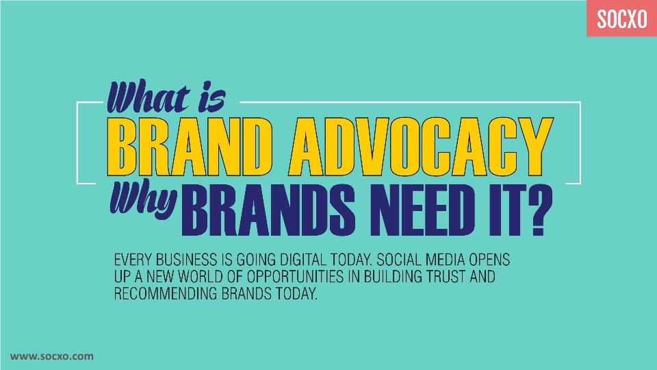 What is Brand Advocacy and why Brands Need It?