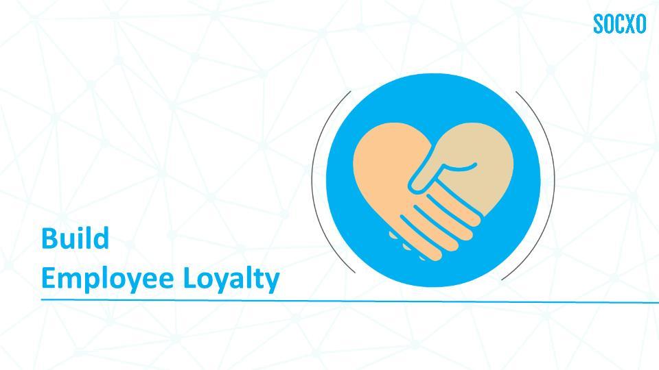 Build Employee Loyalty