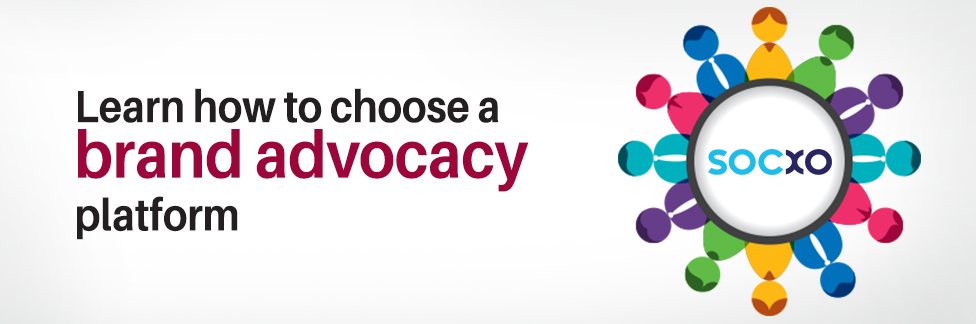 Here's How You Can Choose a Brand Advocacy Platform