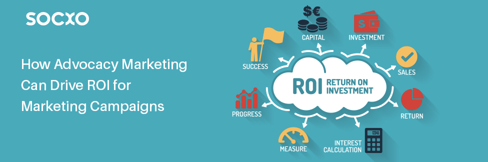 How Advocacy Marketing Can Drive ROI for Marketing Campaigns