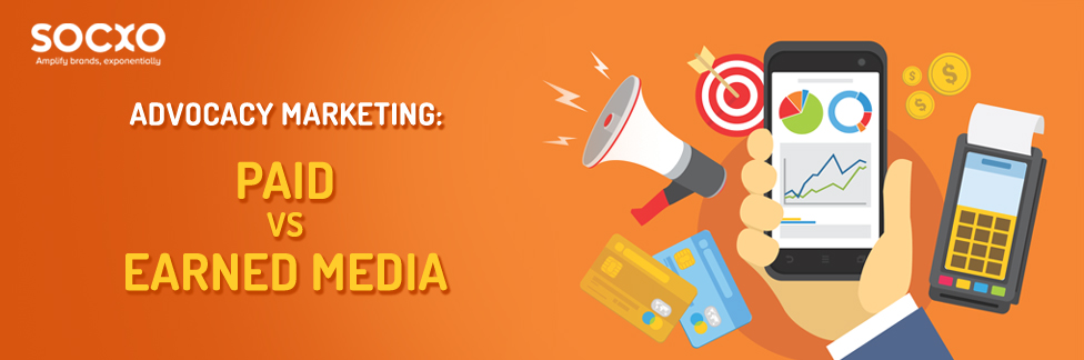 How Advocacy Marketing Affects Paid Vs Earned Media