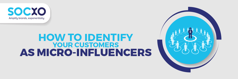 How to Identify Your Customers as Micro-Influencers