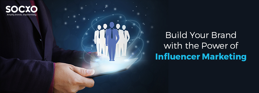 Build Your Brand with the Power of Influencer Marketing