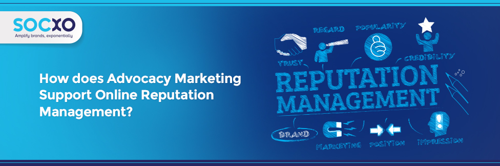 Advocacy Marketing Support Online Reputation Management