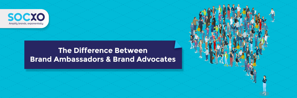 Difference between Brand Ambassadors & Brand Advocates