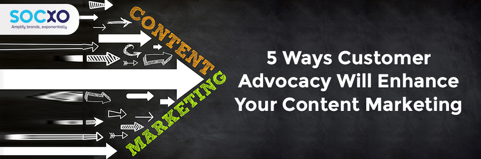 Customer advocacy can boost content marketing